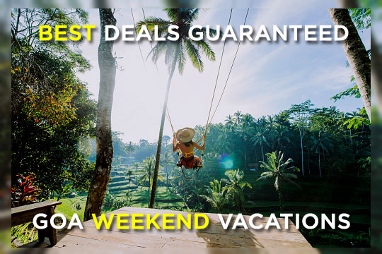 50+ Weekend Getaways to Goa, Book Your Weekend Vacation in Goa